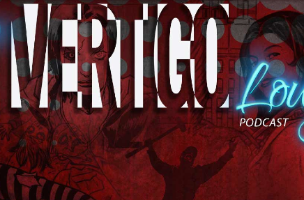 "Vertigo Comics Begins New Podcast ""The Vertigo Lounge"""